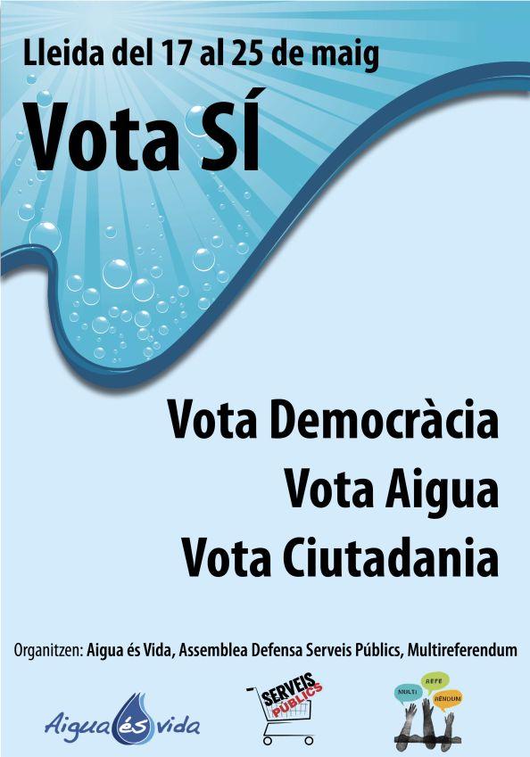 Vota SÍ. Referendum Aigua: Lleida del 17 al 25 de Maig